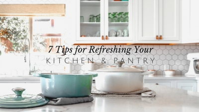 7 Tips for Refreshing Your Kitchen and Pantry for Spring