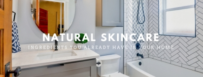Natural Ingredients You Already Have at Home that are Great for Your Skin