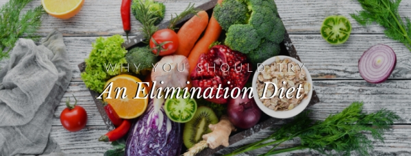 Why You Should Try an Elimination Diet