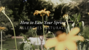 How to Ease Your Pesky Spring Allergies Naturally